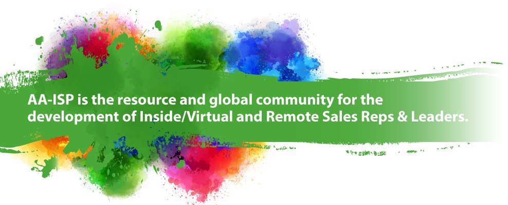 AA-ISP is the resource and community for the development of Inside/Virtual and Remote Sales Reps & Leaders.